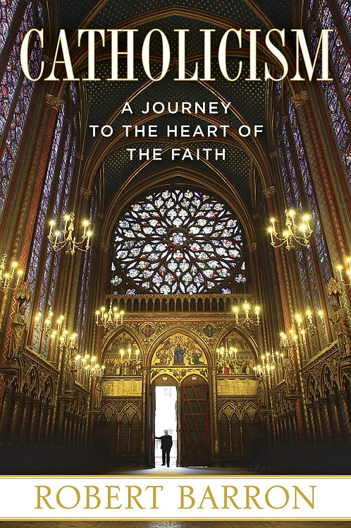 Catholicism: A Journey of Heart and Faith by Robert Barron
