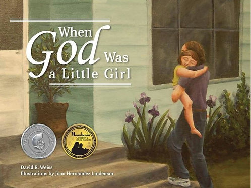 When God was a Little Girl by David R. Weiss