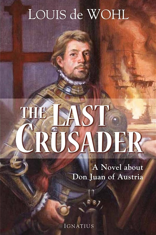 The Last Crusader by Louis de Wohl