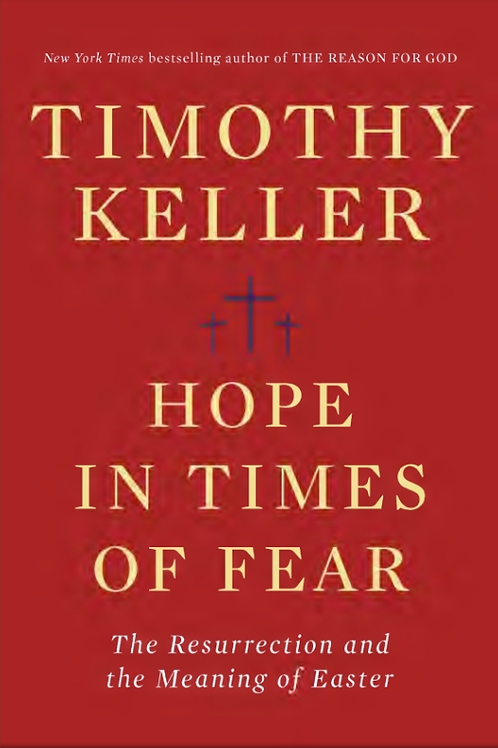 Hope in Times of Fear by Timothy Keller