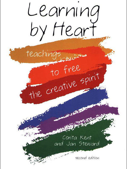 Learning by Heart: Teachings to Free the Creative Spirit by Corita Kent