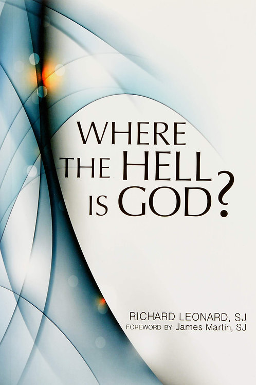 Where the Hell is God? by Richard Leonard