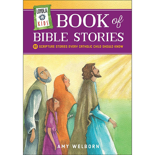 Loyola Book of Bible Stories by Amy Welborn
