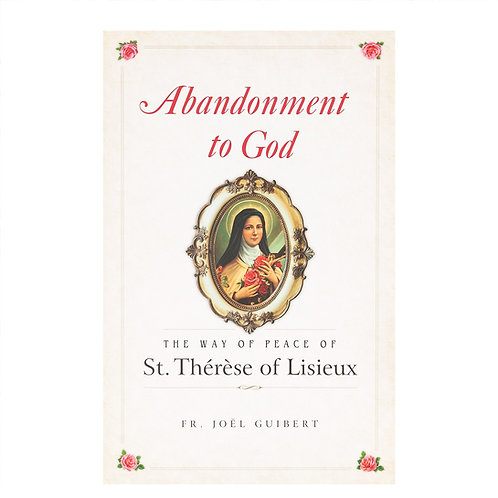 Abandonment to God: The Way of Peace of St. Thérèse of Lisieux