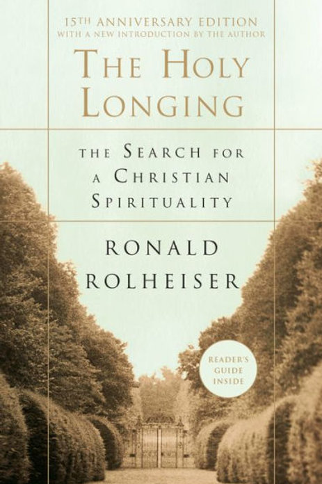 The Holy Longing: The Search for a Christian Spirituality by Ronald Rolheiser