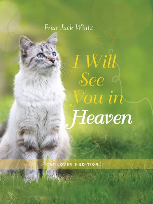 I Will See You In Heaven - Cat Lovers Edition by Jack Wintz
