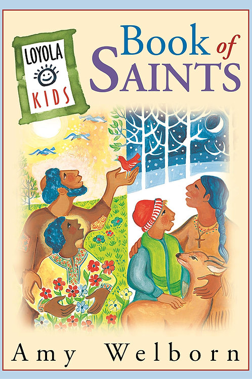 The Loyola Kids Books of Saints by Amy Welborn
