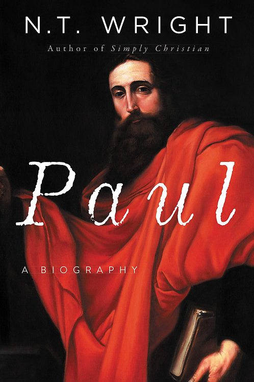 Paul: A Biography by N.T. Wright