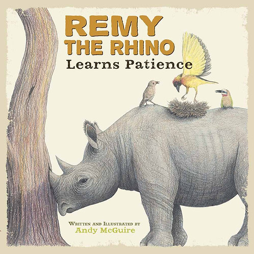 Remy the Rhino Learns Patience by Andy McGuire