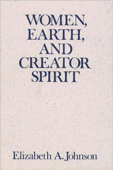 Women, Earth, and Creator Spirit by Elizabeth A. Johnson