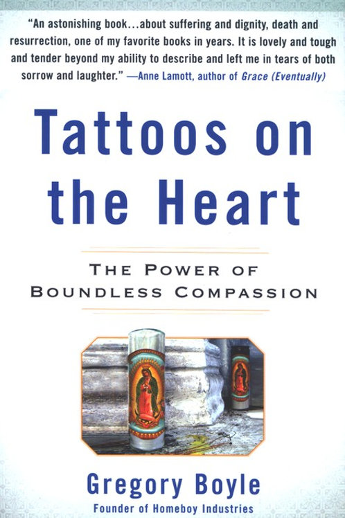 Tattoos on the Heart by Gregory Boyle
