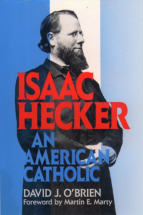 Isaac Hecker: An American Catholic by David J. O'Brien