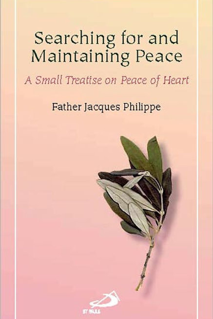 Searching for and Maintaining Peace by Jacques Philippe