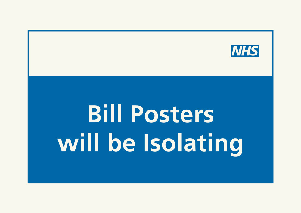 Bill Posters will be Isolating