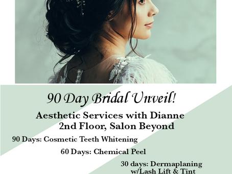 Bridal 90 day Unveil!