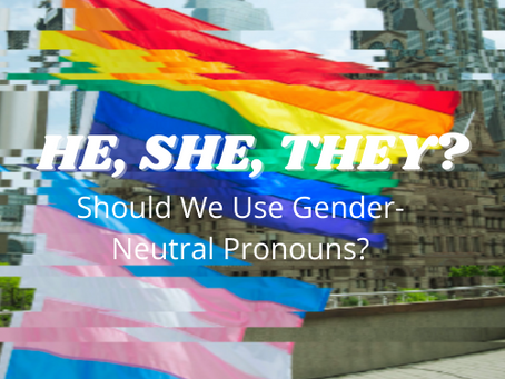Should You Use Gender-Neutral Pronouns?