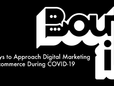 3 Ways to Approach Digital Marketing For Ecommerce During COVID-19
