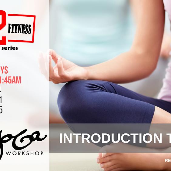 Introduction To Yoga - 3 Week Workshop