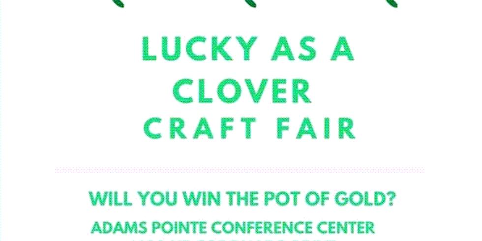Lucky as a Clover Craft Fair