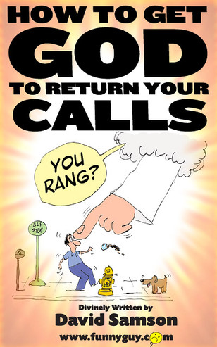 HOW TO GET GOD TO RETURN YOUR CALLS.jpg