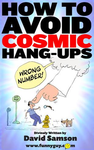 HOW TO AVOID COSMIC HANG-UPS.jpg