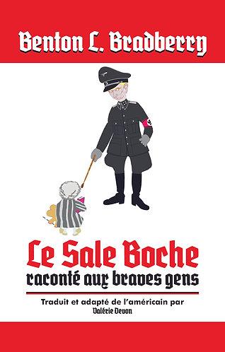 Le Sale Boche raconté aux braves gens