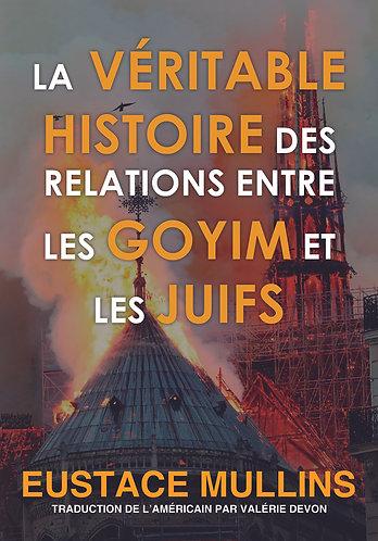 La véritable histoire des relations entre les Goyim et les juifs