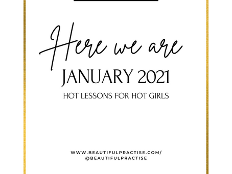HERE WE ARE - JANUARY. HOT LESSONS FOR HOT GIRLS