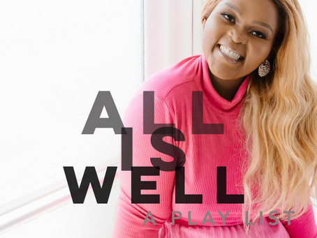 ALL IS WELL!  A PLAY LIST