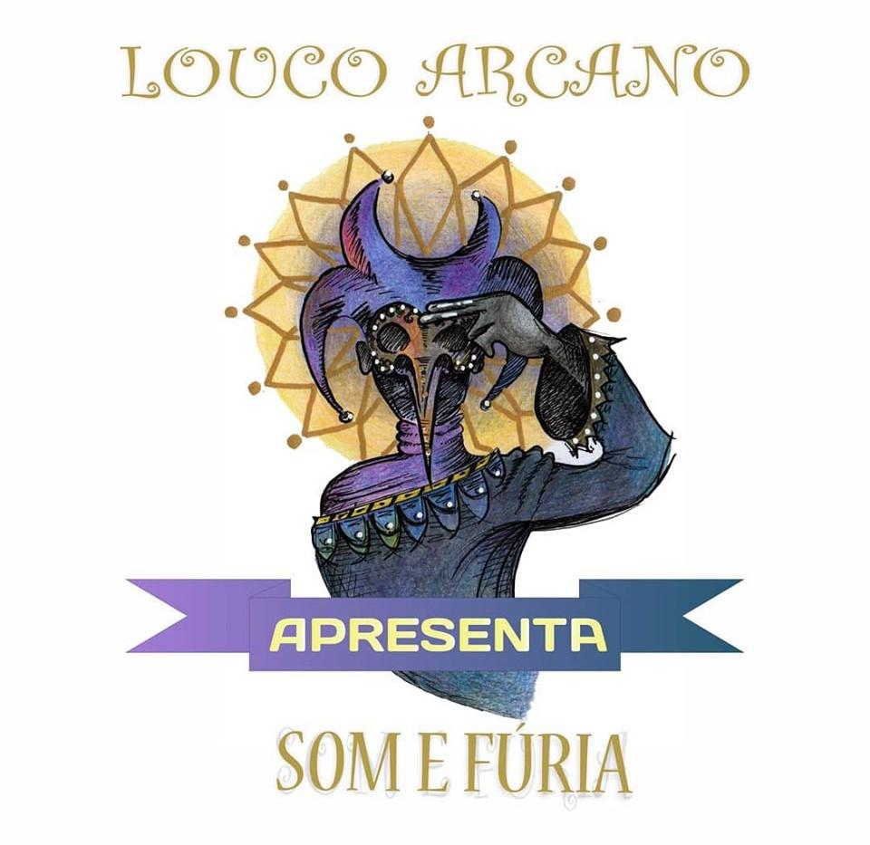 Louco Arcano apresenta som e fúria