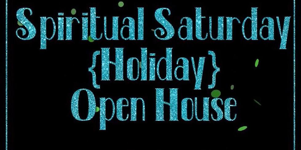 Spiritual Saturday & Holiday Open House