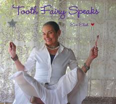 Tooth Fairy Speaks