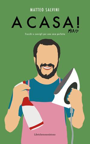 Matteo Salvini - A casa! mia