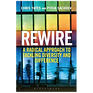 Rewire A Radical Approch to Diversity ad Difference