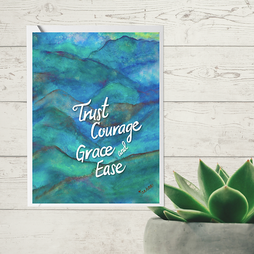 Trust Courage Grace and Ease