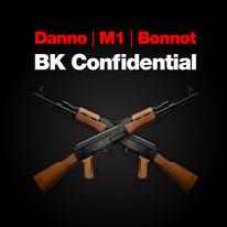 "Danno, M1 & Bonnot / ""BK Confidential"""