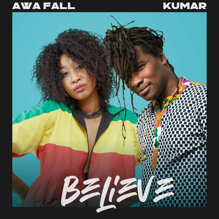 "Awa Fall / ""Believe"" feat. Kumar"