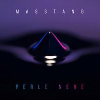 "Masstang / ""Perle nere"" single"