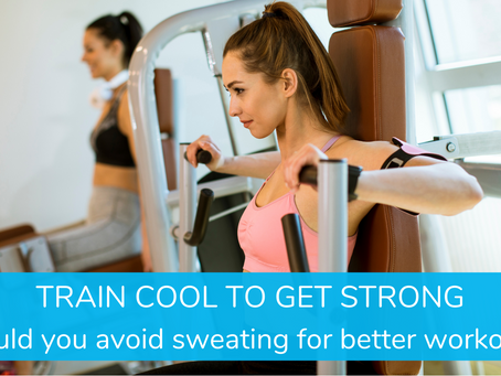 Train Cool to Get Strong without Sweating
