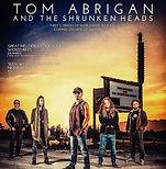 Tom Abrigan and The Shrunken Heads.jpg