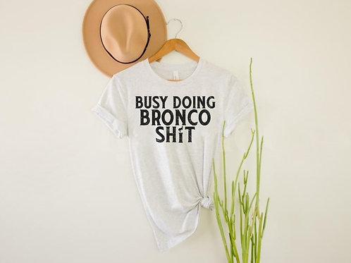 Bronco Sh*t T-Shirt