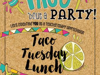 Teacher Appreciation - Taco Tuesday