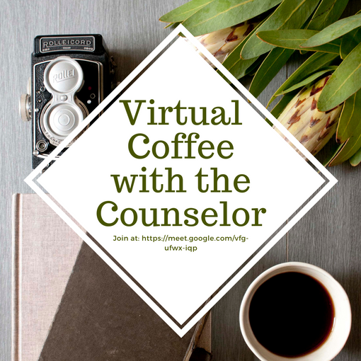 Virtual Coffee with the Counselor