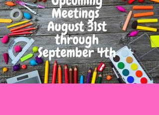 August 31st - September 4th Meetings