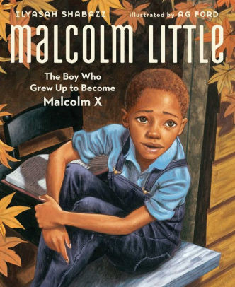 Malcolm Little- The Boy Who Grew Up to B