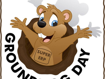 Groundhog ERP Day!