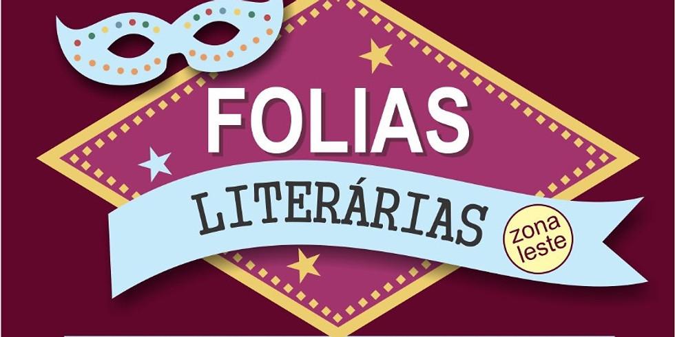 Delícias da Literatura - FOLIAS LITERÁRIAS