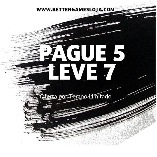 Pague 5, Leve 7