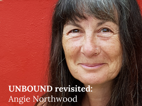 UNBOUND revisited: Angie Northwood