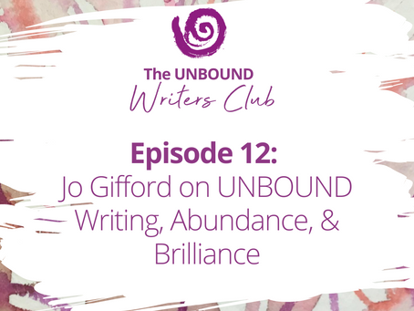 Episode 12: Jo Gifford on UNBOUND Writing, Abundance, & Brilliance